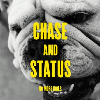"Chase & Status ""No More Idols"""