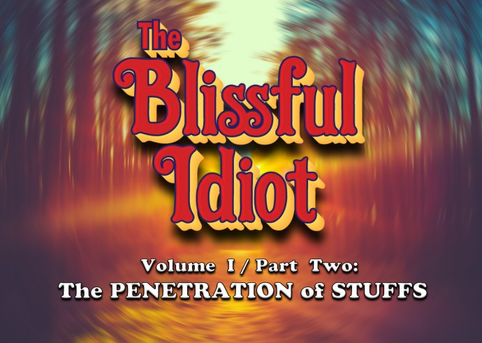 Blissful Idiot_Part 2