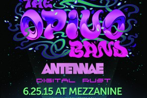 The Opiuo Band, AnTenNae, and Digital Rust @ Mezzanine – San Francisco, CA [06.25.15]