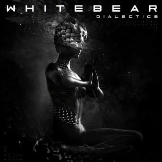 Whitebear Dialectics EP